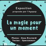 """Expo Photos : """"La magie pour un moment"""""""